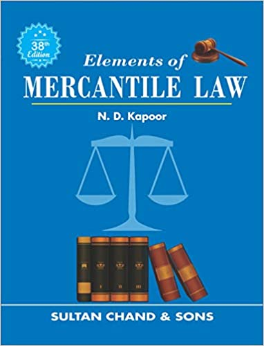 Elements of Mercantile Law: including Company Law and Industrial Law