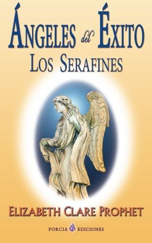 Angeles del exito: Los serafines (Spanish Edition) [Elizabeth Clare Prophet] (Tapa Blanda)