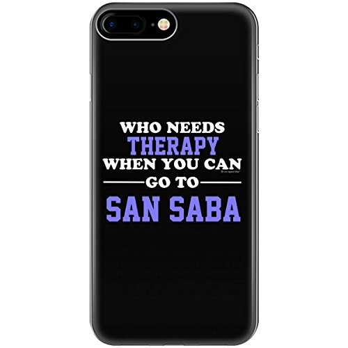 Saba Apparel - Who Needs Therapy When You Can Go To San Saba - Phone Case Fits Iphone 6 6s 7 8