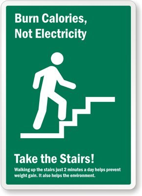 Burn Calories, Not Electricity   Take The Stairs! (with Men Climbing Stairs  Symbol