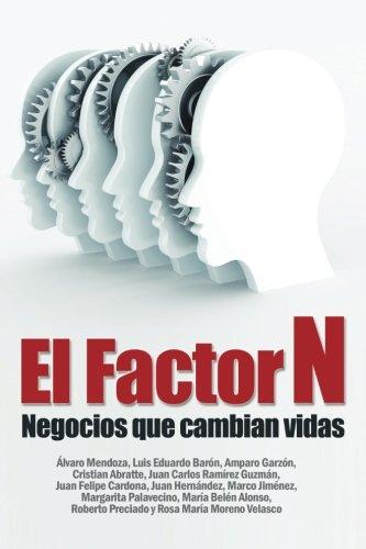 Descargar Libro Factor N: Negocios Que Cambian Vidas Luis Eduardo Baron