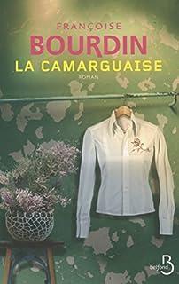 La Camarguaise : roman, Bourdin, Françoise