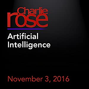 Charlie Rose: Artificial Intelligence