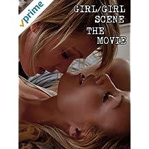 Girl/Girl Scene - The Movie