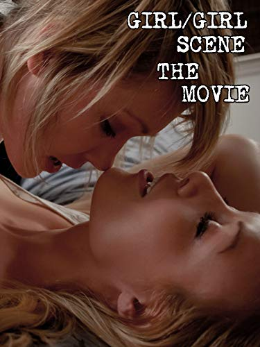 Girl/Girl Scene - The Movie