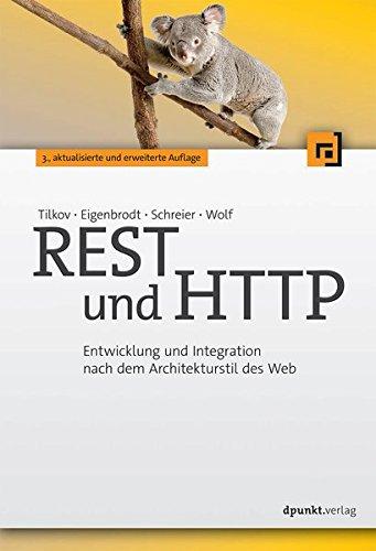 REST und HTTP: Entwicklung und Integration nach dem Architekturstil des Web Taschenbuch – 30. April 2015 Stefan Tilkov Martin Eigenbrodt Silvia Schreier Oliver Wolf