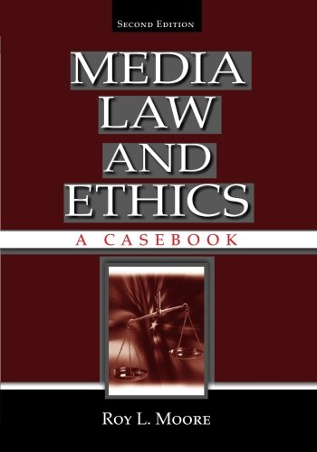 Media Law and Ethics: A Casebook by Brand: Routledge