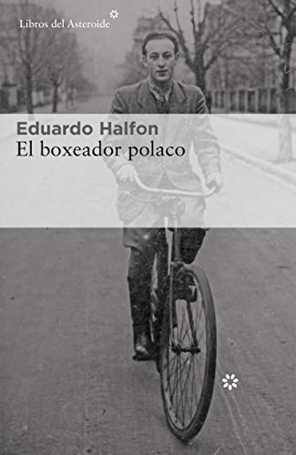 El boxeador polaco (Libros del Asteroide nº 224) por Eduardo Halfon