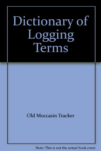 Dictionary of Logging Terms