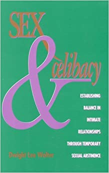 Book Sex and Celibacy: Establishing Balance in Intimate Relationships Through Temporary Sexual Abstinence by Dwight Lee Wolter (1992-12-31)