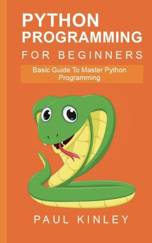 Download Python Programming for Beginners: Basic Guide to Mastering Python Programming PDF
