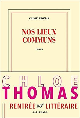Nos lieux communs (rentree littéraire 2016) - Chloé Thomas