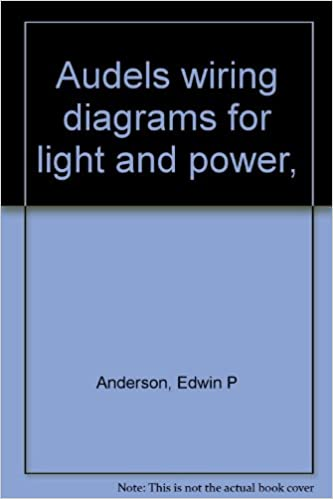 Audels wiring diagrams for light and power, : Edwin P ... on internet of things diagrams, series and parallel circuits diagrams, motor diagrams, electronic circuit diagrams, smart car diagrams, sincgars radio configurations diagrams, battery diagrams, lighting diagrams, switch diagrams, transformer diagrams, pinout diagrams, led circuit diagrams, friendship bracelet diagrams, electrical diagrams, hvac diagrams, engine diagrams, gmc fuse box diagrams, honda motorcycle repair diagrams, troubleshooting diagrams,