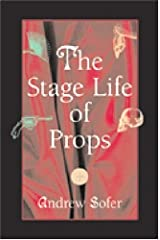 The Stage Life of Props (Theater: Theory/Text/Performance) by Andrew Sofer (2003-06-17) Paperback