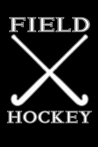 Field Hockey: Blank Lined Notebook Journal (Best Field Hockey Player Ever)