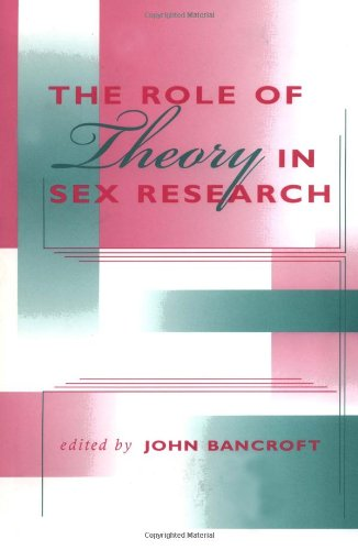 The Role of Theory in Sex Research (Kinsey Institute Series)