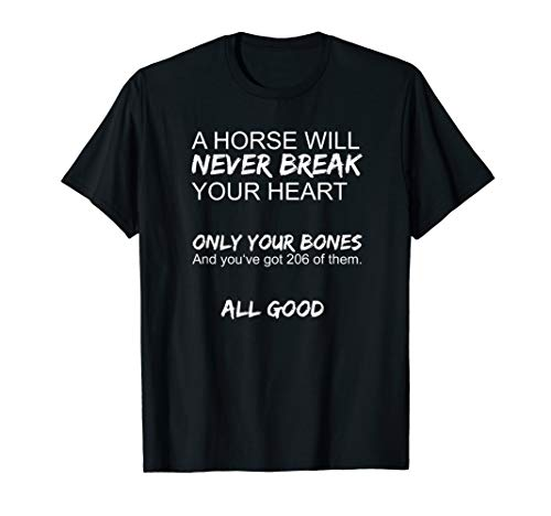 Funny Horse TShirt I Horse Will Never Break Your - Funny Horse Shirts