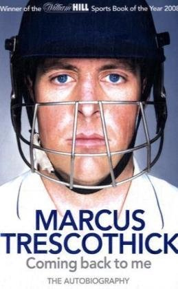 Coming Back to Me: The Autobiography of Marcus Trescothick by HarperCollins UK