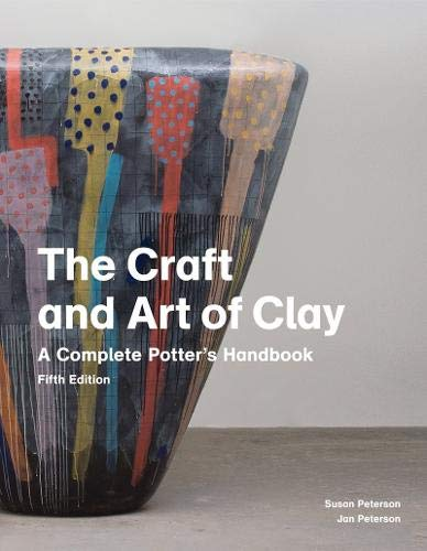The Craft and Art of Clay: A Com...