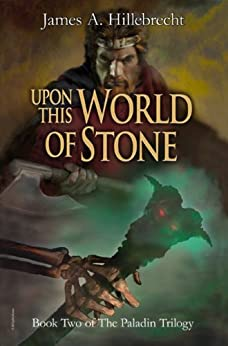 Upon This World of Stone (The Paladin Trilogy Book 2) by [Hillebrecht, James A.]