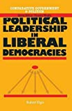 img - for Political Leadership in Liberal Democracies (Comparative Government and Politics) by Robert Elgie (1995-10-11) book / textbook / text book