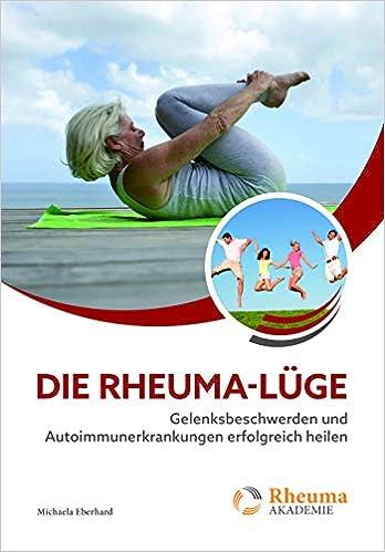 Die Rheuma-Lüge – Gelenksbeschwerden und Autoimmunerkrankungen erfolgreich heilen