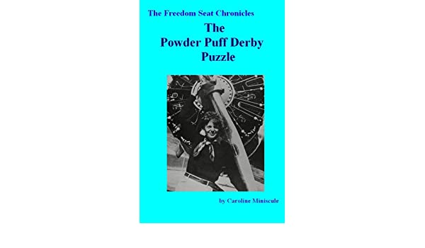 Amazon the powder puff derby puzzle the freedom seat amazon the powder puff derby puzzle the freedom seat chronicles book 1 ebook caroline miniscule kindle store fandeluxe Epub