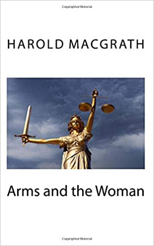 Amazon Arms And The Woman 9781727837063 Harold Macgrath Books