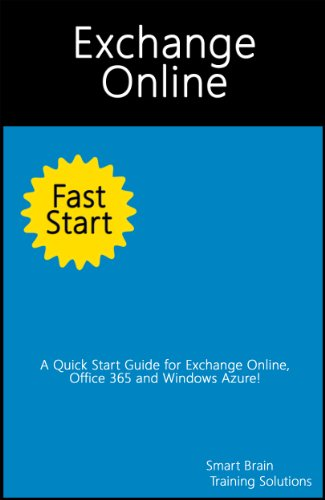 Download Exchange Online Fast Start (A Quick Start Guide for Exchange Online, Office 365 and Windows Azure) Pdf