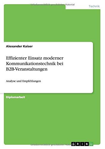 Effizienter Einsatz moderner Kommunikationstechnik bei B2B-Veranstaltungen (German Edition)