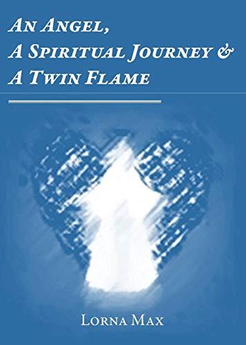 An Angel, A Spiritual Journey & A Twin Flame