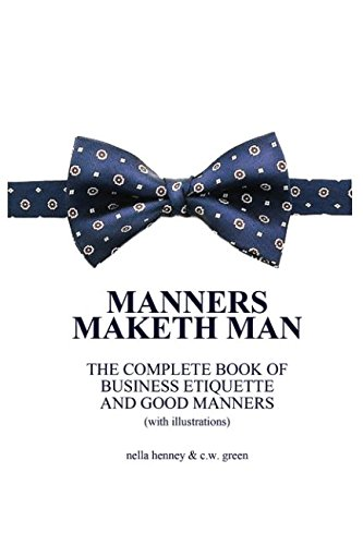 Manners Maketh Man : The Complete Book of Business Etiquette and Good Manners (With Illustrations) (Tiffany Table Manners)