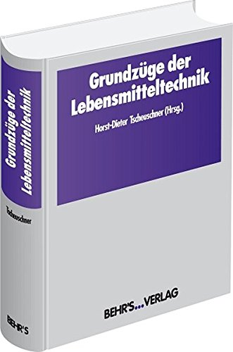 Grundzüge der Lebensmitteltechnik Gebundenes Buch – 1. Oktober 2004 Horst-Dieter Tscheuschner Behr' s GmbH 3899470850 Chemische Technik