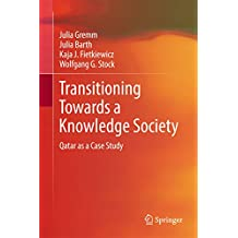Transitioning Towards a Knowledge Society: Qatar as a Case Study