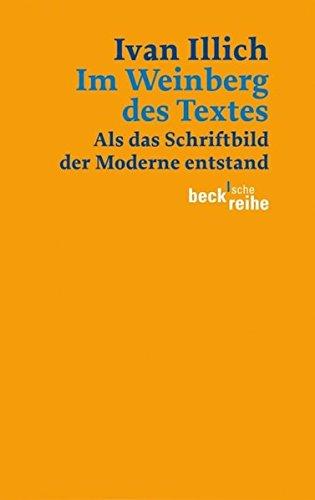 Im Weinberg des Textes: Als das Schriftbild der Moderne entstand (Beck'sche Reihe)