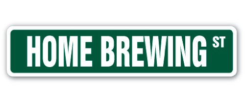 HOME BREWING Street Sign beer winemaking wine hops fermenter drinker lover gift