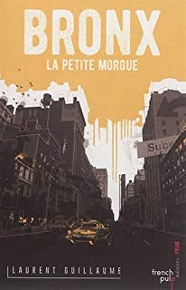 Bronx : la petite morgue, Guillaume, Laurent