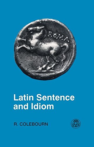 Latin Sentence and Idiom: A Composition Course (Latin Language) (English and Latin Edition) by Brand: Bristol Classical Press