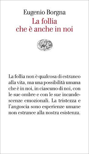 La follia che è anche in noi (Vele) por Eugenio Borgna