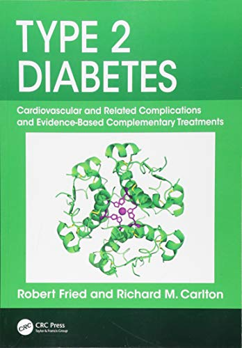 Type 2 Diabetes: Cardiovascular and Related Complications and Evidence-Based Complementary Treatments 1st Edition