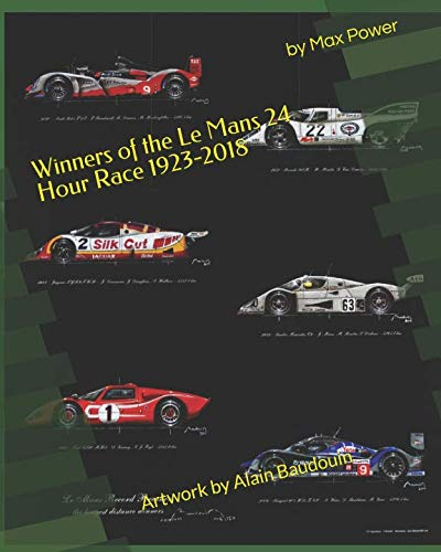 Winners of the Le Mans 24 Hour Race 1923-2018: Alain Baudouin who was appointed  Official painter of the 24 Hours of Le Mans by the A.C.O in 2013  has painted every car in stunning detail. por Max M Power