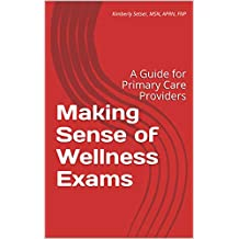 Making Sense of Wellness Exams: A Guide for Primary Care Providers