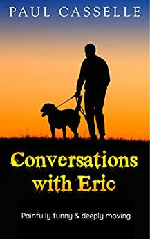 Conversations with Eric: A comic adventure that's no laughing matter! by [Casselle, Paul]