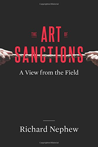 The Art of Sanctions: A View from the Field (Center on Global Energy Policy Series)