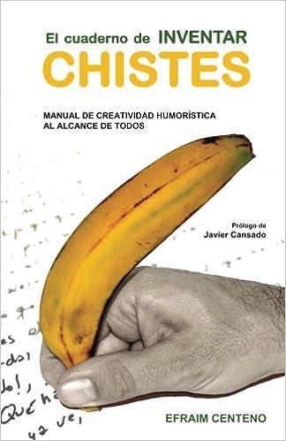 El cuaderno de inventar chistes: Manual de creatividad humorística al alcance de todos: Amazon.es: Efraim Centeno Hernáez: Libros