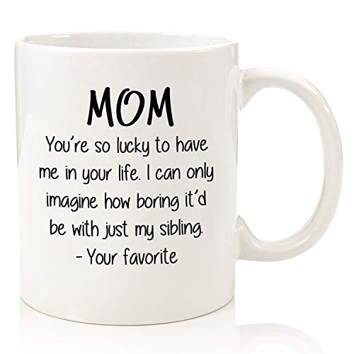 So Lucky/Favorite Child Funny Sibling, Mom Mug - Best Christmas Gifts for Mom, Women - Unique Gag Xmas Present for Her from Son or Daughter - Cool Bday Gift Idea for Mother - Fun Novelty Coffee Cup