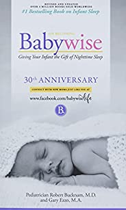 On Becoming Babywise: Giving Your Infant the Gift of Nighttime Sleep - New Edition
