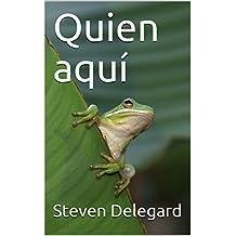 Quien aquí (Spanish Edition)