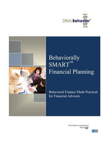 Behaviorally SMART Financial Planning: Behavioral Finance Made Practical for Financial Advisors
