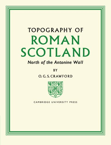 Topography of Roman Scotland: North of the Antonine Wall